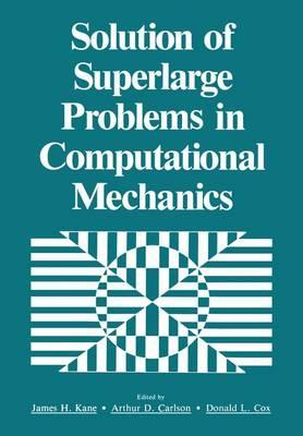 Solution of Superlarge Problems in Computational Mechanics (Paperback)