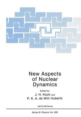 New Aspects of Nuclear Dynamics - Nato ASI Subseries B: 209 (Paperback)
