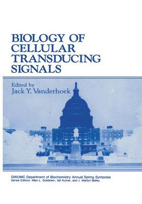 Biology of Cellular Transducing Signals - Gwumc Department of Biochemistry and Molecular Biology Annual Spring Symposia (Paperback)