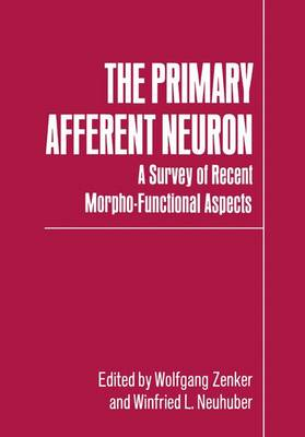 The Primary Afferent Neuron: A Survey of Recent Morpho-Functional Aspects (Paperback)