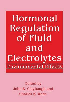 Hormonal Regulation of Fluid and Electrolytes: Environmental Effects (Paperback)