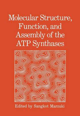 Molecular Structure, Function, and Assembly of the ATP Synthases: International Seminar (Paperback)