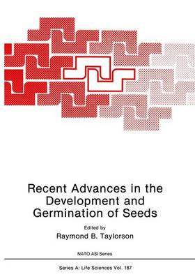 Recent Advances in the Development and Germination of Seeds - NATO Science Series A 187 (Paperback)