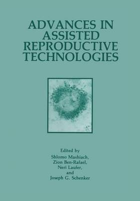 Advances in Assisted Reproductive Technologies (Paperback)