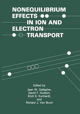Nonequilibrium Effects in Ion and Electron Transport: (The Language of Science) (Paperback)