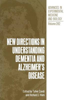 New Directions in Understanding Dementia and Alzheimer's Disease - Advances in Experimental Medicine and Biology 282 (Paperback)