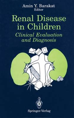Renal Disease in Children: Clinical Evaluation and Diagnosis (Paperback)