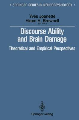 Discourse Ability and Brain Damage: Theoretical and Empirical Perspectives - Springer Series in Neuropsychology (Paperback)
