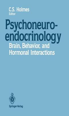 Psychoneuroendocrinology: Brain, Behavior, and Hormonal Interactions (Paperback)