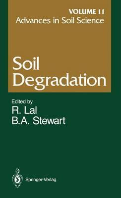 Advances in Soil Science: Soil Degradation - Advances in Soil Science 11 (Paperback)
