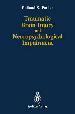 Traumatic Brain Injury and Neuropsychological Impairment: Sensorimotor, Cognitive, Emotional, and Adaptive Problems of Children and Adults (Paperback)