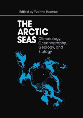 The Arctic Seas: Climatology, Oceanography, Geology, and Biology (Paperback)