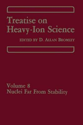 Treatise on Heavy-Ion Science: Volume 8: Nuclei Far From Stability (Paperback)