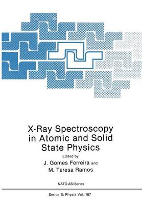 X-Ray Spectroscopy in Atomic and Solid State Physics - NATO Science Series B 187 (Paperback)