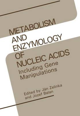 Metabolism and Enzymology of Nucleic Acids: Including Gene Manipulations (Paperback)