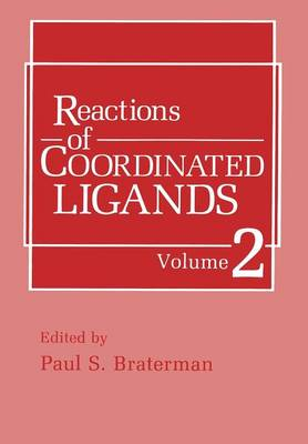 Reactions of Coordinated Ligands: Volume 2 (Paperback)