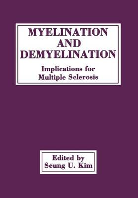 Myelination and Demyelination: Implications for Multiple Sclerosis (Paperback)