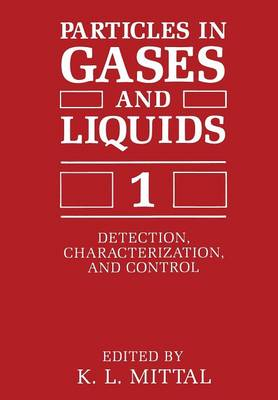 Particles in Gases and Liquids 1: Detection, Characterization, and Control (Paperback)