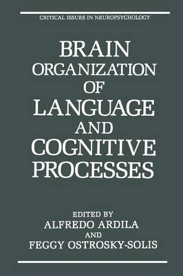Brain Organization of Language and Cognitive Processes - Critical Issues in Neuropsychology (Paperback)