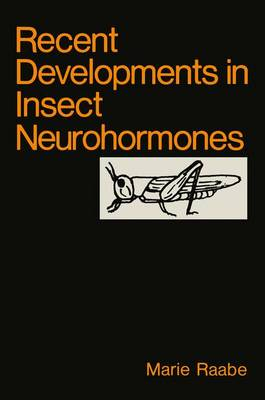 Recent Developments in Insect Neurohormones (Paperback)