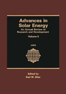 Advances in Solar Energy: An Annual Review of Research and Development - Advances in Solar Energy 5 (Paperback)