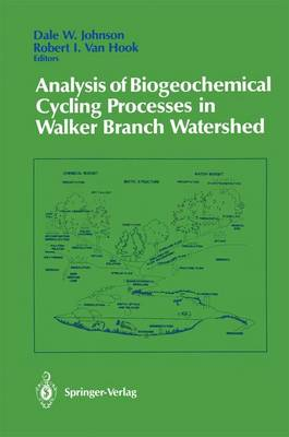 Analysis of Biogeochemical Cycling Processes in Walker Branch Watershed - Springer Advanced Texts in Life Sciences (Paperback)