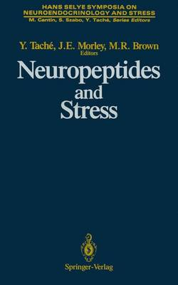 Neuropeptides and Stress: Proceedings of the First Hans Selye Symposium, Held in Montreal in October 1986 - Hans Selye Symposia on Neuroendocrinology and Stress (Paperback)