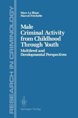 Male Criminal Activity from Childhood Through Youth: Multilevel and Developmental Perspectives - Research in Criminology (Paperback)