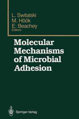 Molecular Mechanisms of Microbial Adhesion: Proceedings of the Second Gulf Shores Symposium, held at Gulf Shores State Park Resort, May 6-8 1988, sponsored by the Department of Biochemistry, Schools of Medicine and Dentistry, University of Alabama at Birmingham, Birmingham, Alabama (Paperback)