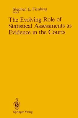 The Evolving Role of Statistical Assessments as Evidence in the Courts (Paperback)