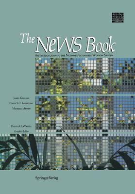 The NeWS Book: An Introduction to the Network/Extensible Window System - Sun Technical Reference Library (Paperback)