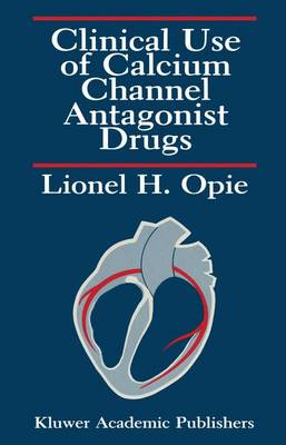 Clinical Use of Calcium Channel Antagonist Drugs (Paperback)