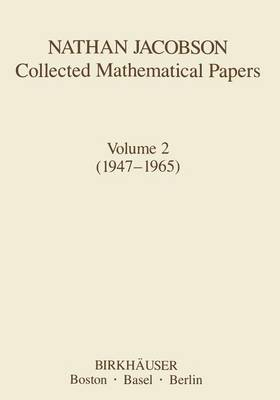 Nathan Jacobson Collected Mathematical Papers: Volume 2 (1947-1965) - Contemporary Mathematicians (Paperback)