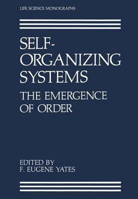 Self-Organizing Systems: The Emergence of Order - Life Science Monographs (Paperback)