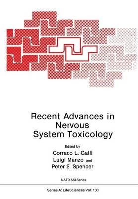 Recent Advances in Nervous System Toxicology - NATO Science Series A 100 (Paperback)