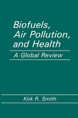 Biofuels, Air Pollution, and Health: A Global Review - Modern Perspectives in Energy (Paperback)