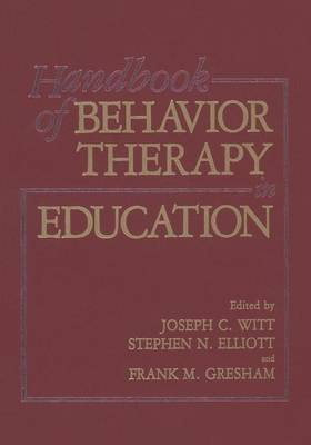 Handbook of Behavior Therapy in Education (Paperback)