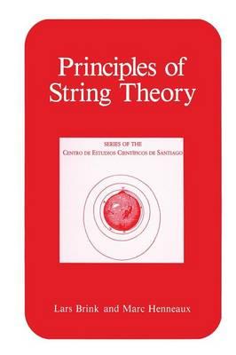 Principles of String Theory - Series of the Centro De Estudios Cientificos (Paperback)