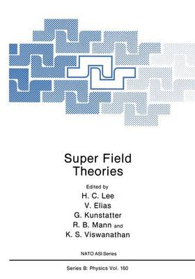 Super Field Theories - NATO Science Series B 160 (Paperback)
