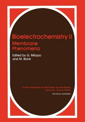 Bioelectrochemistry II: Membrane Phenomena - Ettore Majorana International Science Series 32 (Paperback)