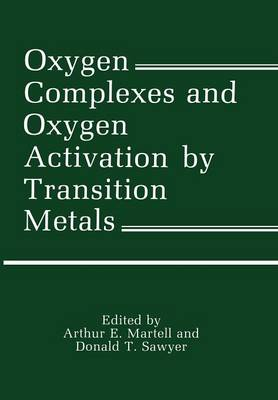 Oxygen Complexes and Oxygen Activation by Transition Metals (Paperback)