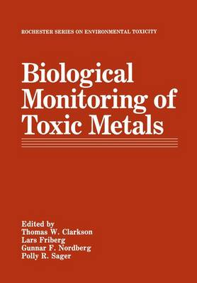 Biological Monitoring of Toxic Metals - Rochester Series on Environmental Toxicity (Paperback)