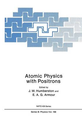 Atomic Physics with Positrons - NATO Science Series B 169 (Paperback)