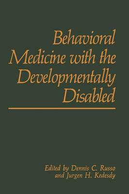Behavioral Medicine with the Developmentally Disabled (Paperback)