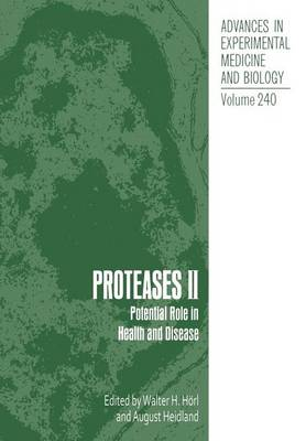 Proteases II: Potential Role in Health and Disease - Advances in Experimental Medicine and Biology 240 (Paperback)