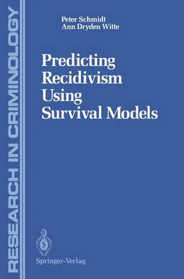 Predicting Recidivism Using Survival Models - Research in Criminology (Paperback)
