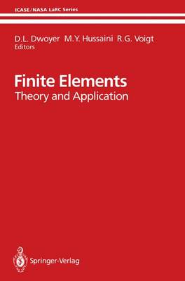 Finite Elements: Theory and Application Proceedings of the ICASE Finite Element Theory and Application Workshop Held July 28-30, 1986, in Hampton, Virginia - ICASE NASA LaRC Series (Paperback)