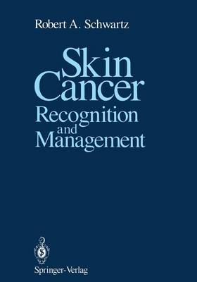 Skin Cancer: Recognition and Management (Paperback)