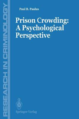 Prisons Crowding: A Psychological Perspective - Research in Criminology (Paperback)