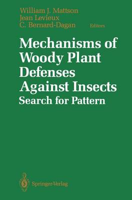 Mechanisms of Woody Plant Defenses Against Insects: Search for Pattern (Paperback)